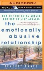The Emotionally Abusive Relationship : How to Stop Being Abused and How to Stop Abusing - Beverly Engel