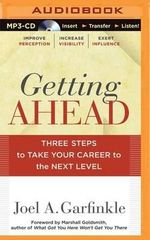 Getting Ahead : Three Steps to Take Your Career to the Next Level - Joel A Garfinkle