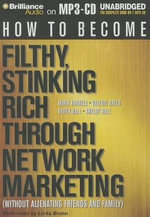 How to Become Filthy, Stinking Rich Through Network Marketing : (Without Alienating Friends and Family) - Mark Yarnell