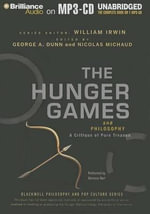 The Hunger Games and Philosophy : A Critique of Pure Treason - George A Dunn (Editor)