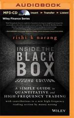 Inside the Black Box : The Simple Truth about Quantitative Trading - Rishi K Narang