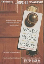 Inside the House of Money : Top Hedge Fund Traders on Profiting in the Global Markets - Steven Drobny