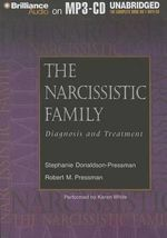 The Narcissistic Family : Diagnosis and Treatment - Stephanie Donaldson-Pressman