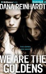 We Are the Goldens - Dana Reinhardt