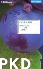 Mary and the Giant - Philip K Dick