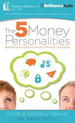 The 5 Money Personalities : Speaking the Same Love and Money Language - Scott Palmer