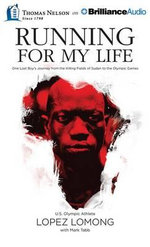 Running for My Life : One Lost Boy's Journey from the Killing Fields of Sudan to the Olympic Games - Lopez Lomong