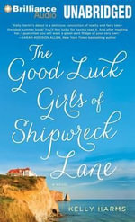 The Good Luck Girls of Shipwreck Lane - Kelly Harms