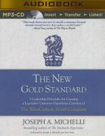 The New Gold Standard : 5 Leadership Principles for Creating a Legendary Customer Experience Courtesy of the Ritz-Carlton Hotel Company - Joseph A Michelli