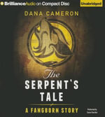 The Serpent's Tale - Dana Cameron