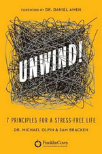 Unwind! : 7 Principles for a Stress-Free Life - Sam Bracken