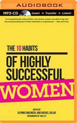 The 10 Habits of Highly Successful Women - Glynnis MacNicol
