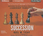 Succession : Mastering the Make-Or-Break Process of Leadership Transition - Noel M Tichy