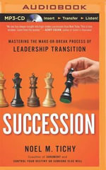 Succession : Mastering the Make or Break Process of Leadership Transition - Noel M Tichy