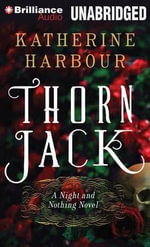 Thorn Jack : Night and Nothing - Katherine Harbour