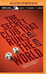 The Secret Club That Runs the World : Inside the Fraternity of Commodities Traders - Kate Kelly