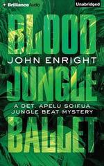 Blood Jungle Ballet - John Enright