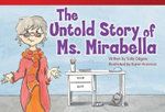 The Untold Story of Ms. Mirabella : Read! Explore! Imagine! Fiction Readers: Level 2.9 - Sally Odgers