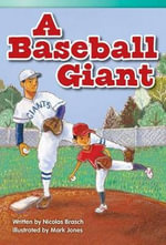 A Baseball Giant : Read! Explore! Imagine! Fiction Readers: Level 3.8 - Nicolas Brasch