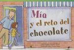 MIA y El Reto del Chocolate (MIA's Chocolate Challenge) (Early Fluent) : Read! Explore! Imagine! Fiction Readers - Janeen Brian