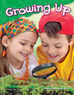 Growing Up : Content and Literacy in Science Kindergarten - Dona Herweck Rice