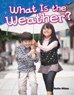 What Is the Weather? : Content and Literacy in Science Kindergarten - Nellie Wilder