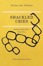 Shackled Cries - Shirley Ann Williams