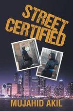 Street Certified - Mujahid Akil