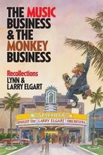 The Music Business and the Monkey Business : Recollections - Lynn and Larry Elgart