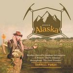 Keyless in Alaska : Brother Darrell's Alaskan Adventures ... a Remote Chef's Odyssey Throughout 'The Last Frontier' - Darrell Purdy