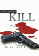 Motive to Kill - Elliot Azoff