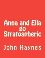 Anna and Ella Go Stratospheric - John Marvin Haynes