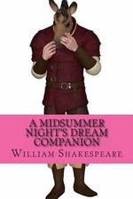 A Midsummer Night's Dream Companion : Includes Study Guide, Complete Unabridged Book, Historical Context, Biography, and Character Index - William Shakespeare