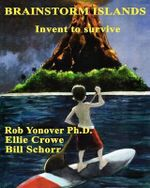 Brainstorm Islands : Invent to Survive - Rob Yonover Ph D