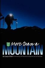 More Than a Mountain : Our Leap of Faith - Lori Schneider