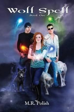 Wolf Spell : Book One - M R Polish