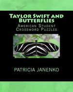Taylor Swift and Butterflies : American Student Crossword Puzzles - Patricia Janenko