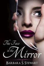 The Face in the Mirror - Barbara S Stewart