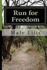 Run for Freedom : A True Story about a Family's Life in the Soviet Union Under the Lenin/Stalin Regimes. - Mrs Maly E Ellis