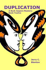 Duplication : A Buck Jaspers Mystery: Book Fourteen - Jerry C Blanton