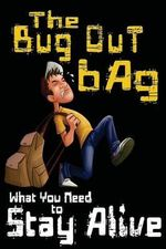The Bug Out Bag : What You Need to Stay Alive - M T Anderson