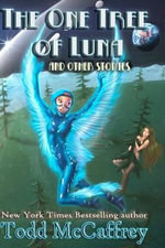 The One Tree of Luna : (And Other Stories) - Todd J McCaffrey