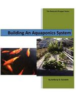 Building an Aquaponics System : Natural Pest Control for Home and Garden - Anthony D Faricloth