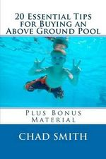 20 Essential Tips for Buying an Above Ground Pool : Plus Bonus Material - Chad Smith