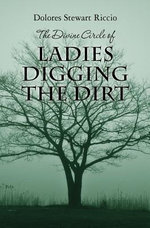 The Divine Circle of Ladies Digging the Dirt : The 9th Cass Shipton Adventure - Dolores Stewart Riccio