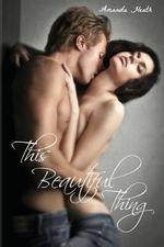 This Beautiful Thing - Amanda Heath