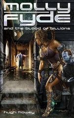 Molly Fyde and the Blood of Billions (Book 3) - Hugh Howey