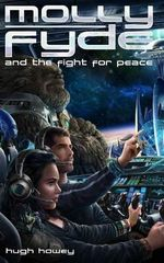 Molly Fyde and the Fight for Peace (Book 4) - Hugh Howey