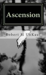 Ascension - Robert M Unkauf