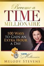 Become a Time Millionaire : 2012 Revised Edition - Mrs Melody Stevens